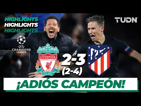 Highlights | Liverpool 2 (2) – (4) 3 Atlético de Madrid | UEFA Champions League – 8vos Vuelta | TUDN