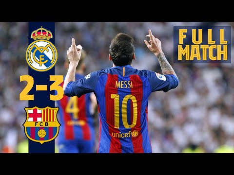 FULL MATCH: Real Madrid 2 – 3 Barça (2017) Messi grabs dramatic late win in #ElClásico!!