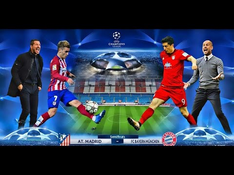 MATCH ATLETICO MADRID vs BAYERN MUNICH CHAMPIONS LEAGUE SEMIFINALS