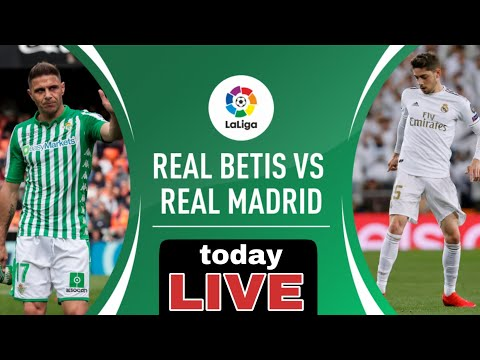 🔴Live Football :Real Madrid Vs Real Betis Live Score